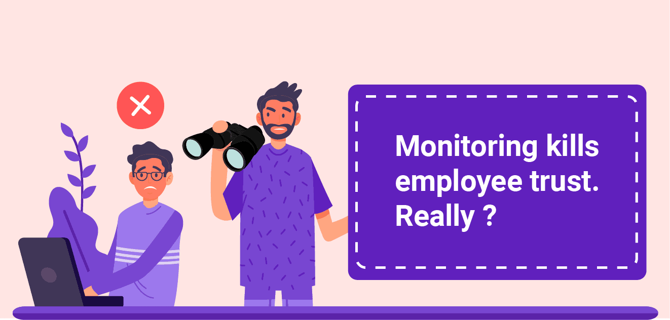 Employee Monitoring Kills Employee Trust
