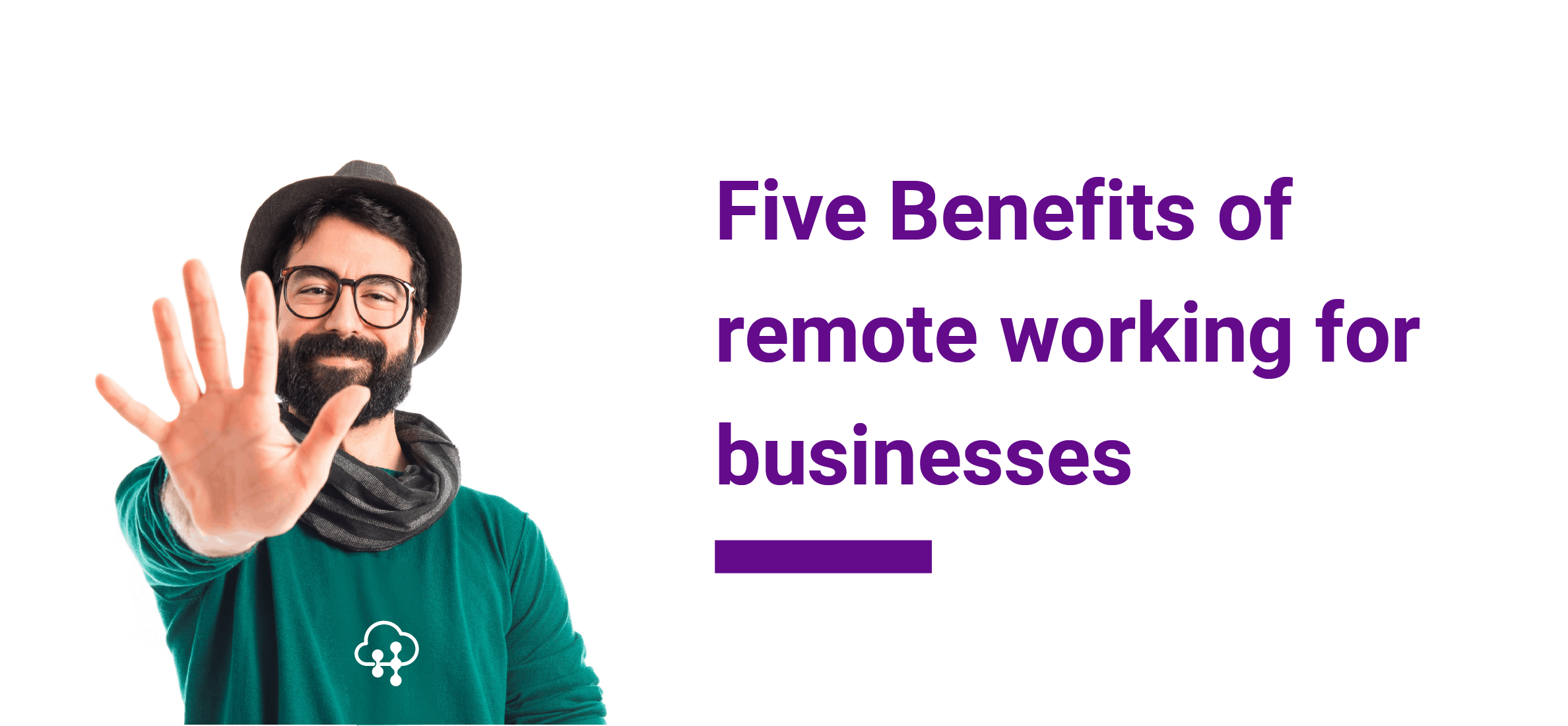 Five Benefits of remote working for businesses