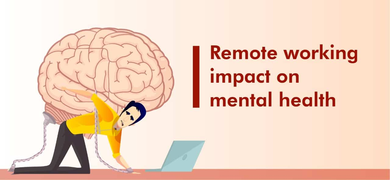 Remote working impact on mental health